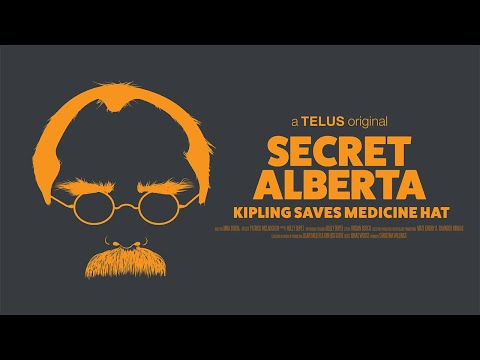 Secret Alberta: Kipling Saves Medicine Hat