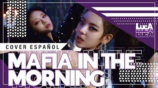 """""""마.피.아. In the morning"""" ITZY • Cover Español •【LucA】💕"""