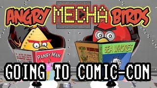 Angry Mecha Birds: Going To Comic-Con
