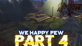 The Memorial Camp  - WE HAPPY FEW 2018 LETS PLAY WALKTHROUGH PART 4