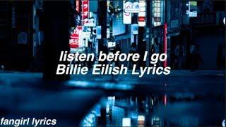 listen before i go    Billie Eilish Lyrics
