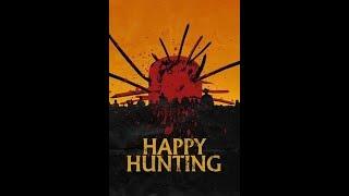 Счастливой охоты (Happy Hunting) (2017) Трейлер