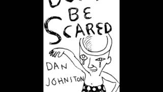 Watch Daniel Johnston I Had Lost My Mind video