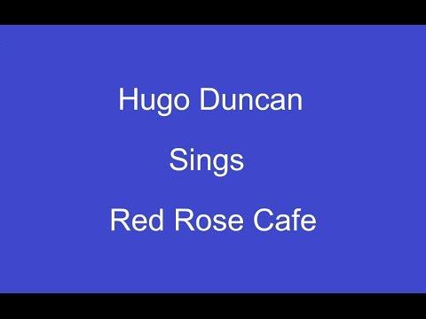 Red Rose Cafe + On Screen Lyrics -- Hugo Duncan