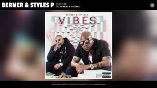 """Berner & Styles P """"Rotate"""" (feat. B-Real & Cozmo)[prod by The Elevaterz]"""