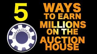 5 ways to make millions of gold on the Auction House (World of Warcraft)
