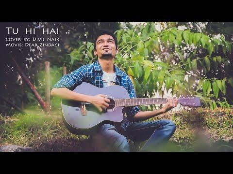 Tu Hi Hai | Cover | Divij Naik | Dear Zindagi | Alia Bhatt | Shahrukh Khan