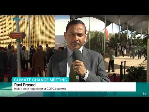 Climate Change Summit: Interview with Ravi Prasad, Chief negotiator for Indian delegation, COP 22
