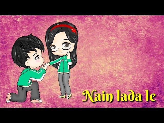 नैन लड़ा ले छत्तीसगढ़ी गीत |  Nain Lada Le | CG Whatsapp Status | Romantic Chhattisgarhi Status
