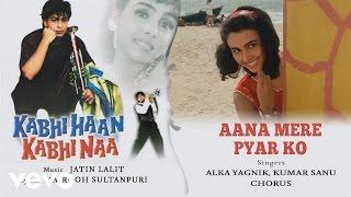 Aana Mere Pyar Ko - Official Audio Song | Kabhi Haan Kabhi Naa| Jatin Lalit