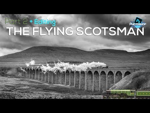 The Flying Scotsman (PART 2) - Photoshop Tutorial and Workflow
