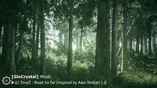 Tonyz Road So Far Inspired by Alan Walker GiaCrystal Music.mp3