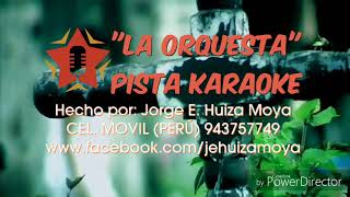 LA ORQUESTA - RAICES DE JAUJA - KARAOKE