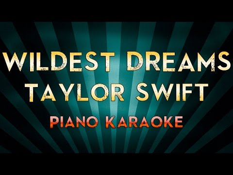 Wildest Dreams - Taylor Swift | Piano Karaoke Instrumental Lyrics Cover Sing Along