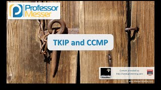 TKIP and CCMP - CompTIA Security+ SY0-401: 1.5
