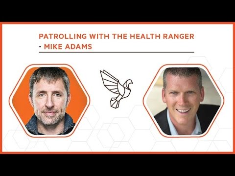 Patrolling with the Health Ranger, Mike Adams