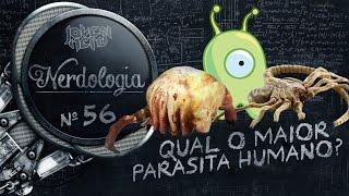 Qual o maior parasita humano? | Nerdologia 56