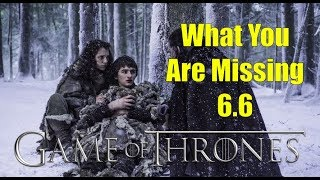 Game of Thrones: What You Are Missing 6.6