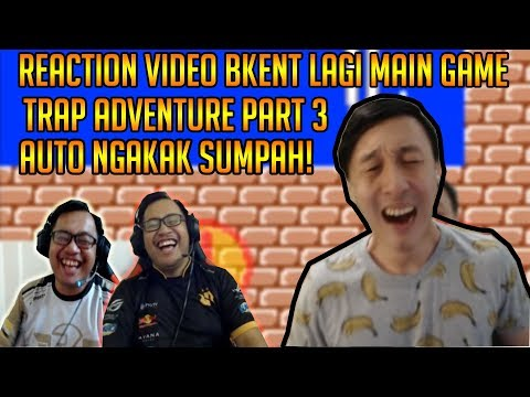 REACTION VIDEO BKENT LAGI MAIN TRAP ADVENTURE #3! AUTO NGAKAK SUMPAH!