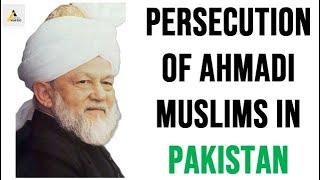 Pakistan and The Persecution of Ahmadi Muslims