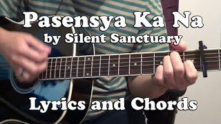 """Pasensya Ka Na"" by Silent Sanctuary Guitar Chords Strumming with Lyrics"
