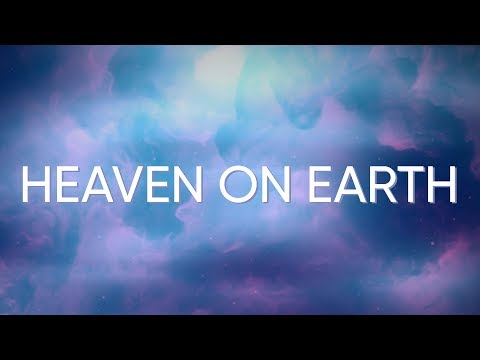Heaven on Earth (Official Lyric Video)