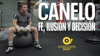 Canelo Álvarez:  Fe, ilusión y decisión | SPACE ORIGINAL