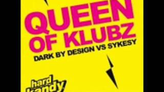 Dark By Design vs Sykesy - Queen of Klubz (Sykesy Hard mix)