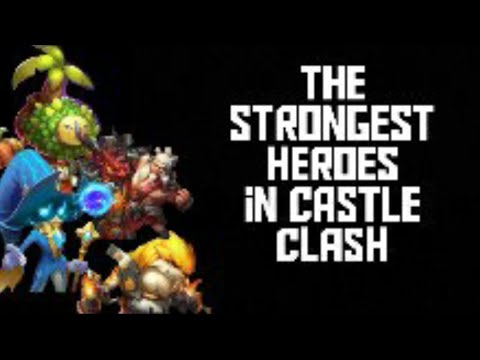The Strongest Heroes In Castle Clash (CC)