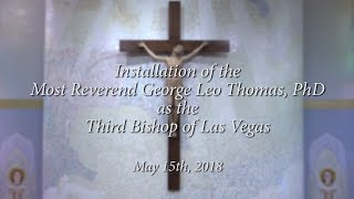 Installation of the Most Reverend George Leo Thomas, PhD as the Third Bishop of Las Vegas