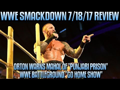 WWE Smackdown 7/18/17 Full Show Review Results & Reactions: WWE BATTLEGROUND GO HOME SHOW