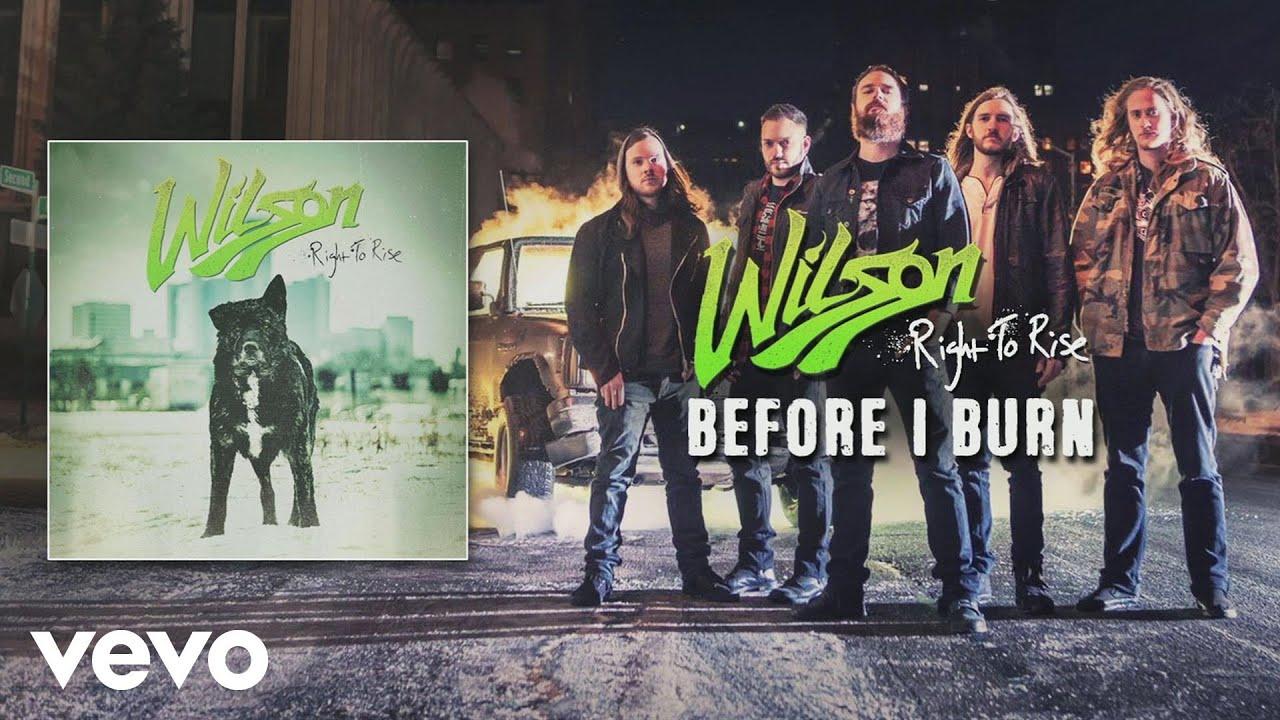 Wilson - Before I Burn (audio)