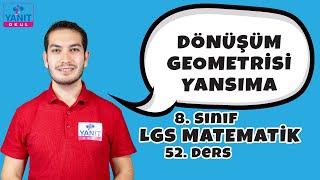 Dönüşüm Geometrisi Yansıma | 2021 LGS Matematik Konu Anlatımları