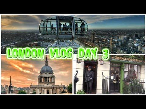 LONDON VLOG  / DAY 3 / Sherlock Holmes Museum,St Paul's Cathedral & London Eye