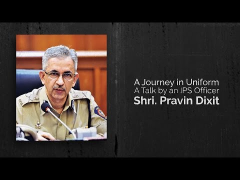 A Journey in Uniform | A talk by Shri Pravin Dixit(Former Maharashtra DGP) at IIT Bombay