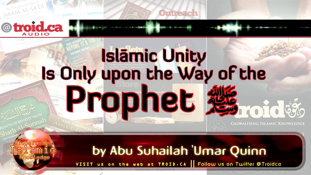 Islāmic Unity Is Only upon the Way of the Prophet (ṣallallāhu ʿalayhi wa-sallam)