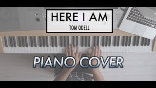Here I Am - Tom Odell | Piano Cover