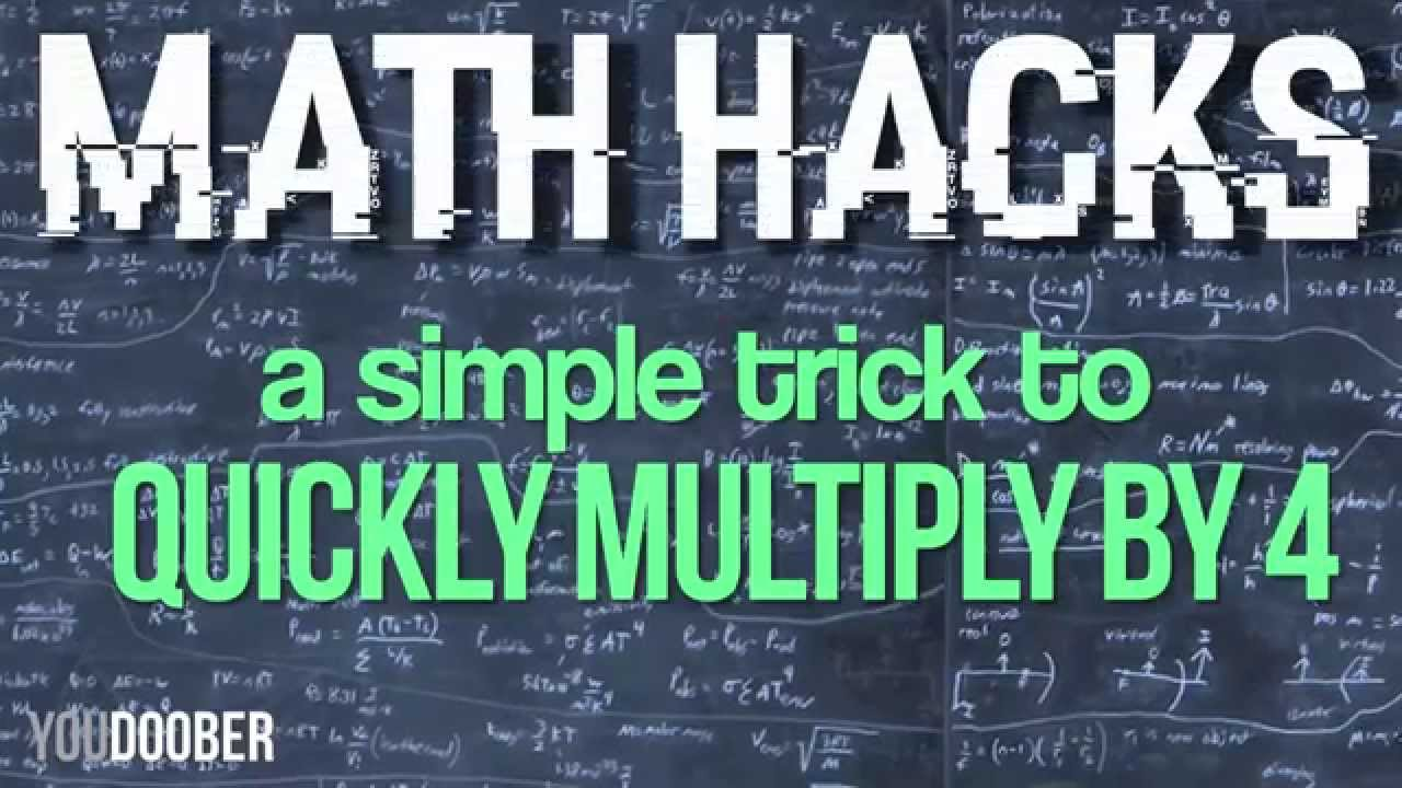 Quickly and Easily Multiply Any Number By 4 - Math Hacks and Tricks ...