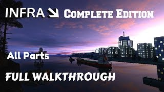 INFRA Complete Edition FULL GAME WALKTRHOUGH GAMEPLAY (All parts Start to end) (No Commentary)