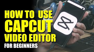 How to Use Capcut Mobile Video Editor - Tutorial Part 1 2021