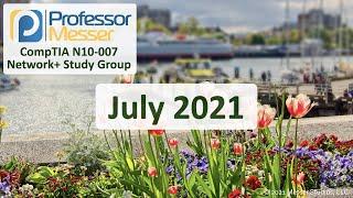 Professor Messer's N10-007 Network+ Study Group - July 2021