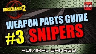 Borderlands 2 Weapons Parts Guide Ep.3 - Snipers