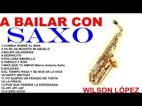 A BAILAR CON SAXO--BIENVENIDO AÑO 2020-WILSON LOPEZ-Whatssapp-965916061-LIMA PERÚ