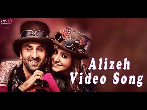 Alizeh Video Song   Ae Dil Hai Mushkil   Arijit Singh   Ranbir, Anushka, Aishwarya   Karan Johar