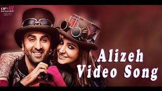 Alizeh Video Song | Ae Dil Hai Mushkil | Arijit Singh | Ranbir, Anushka, Aishwarya | Karan Johar