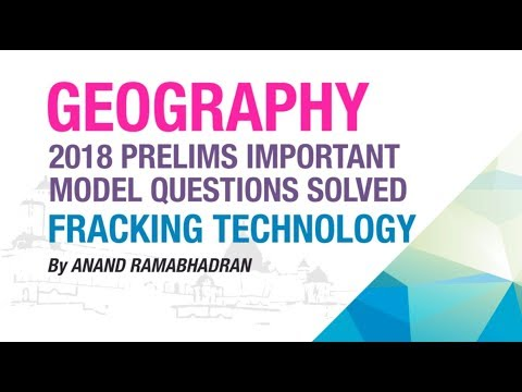 HYDRAULIC FRACTURING / FRACKING TECHNOLOGY   PRELIMS MODEL QUESTION SOLVED   GEOGRAPHY   NEO IAS