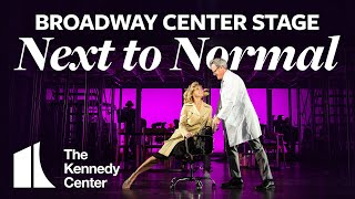 Broadway Center Stage: Next to Normal | The Kennedy Center
