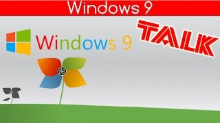 Windows 9 • Gerüchte und meine Erwartungen ▬ TALK