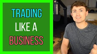 Trading like a Business: The Key to Success in Forex