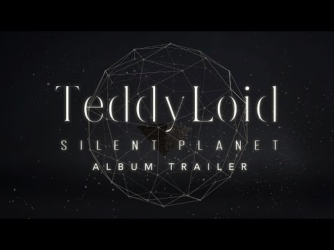 TeddyLoid  - 『SILENTPLANET』 Trailer
